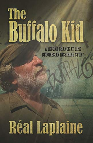 9781448675920: The Buffalo Kid: A second chance at life turns into a bizarre thriller!
