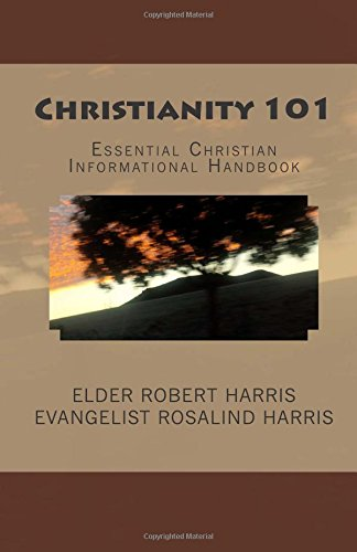 Christianity 101: Essential Christian Informational Handbook: Harris, Robert; Harris, Rosalind