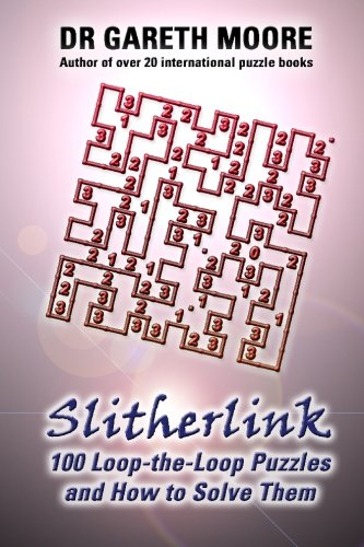 9781448679065: Slitherlink: 100 Loop-the-Loop Puzzles and How to Solve Them