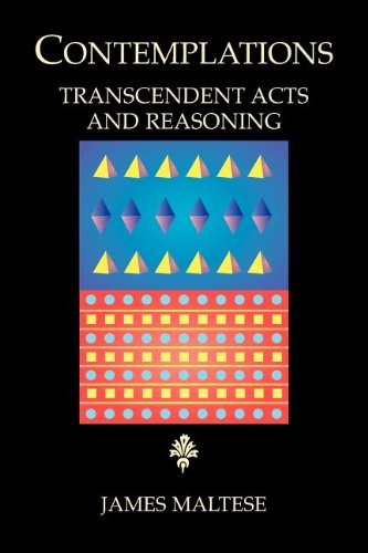 Contemplations: Transcendent Acts and Reasoning: Maltese, James