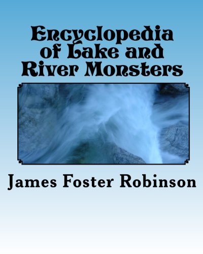 9781448680658: Encyclopedia of Lake and River Monsters