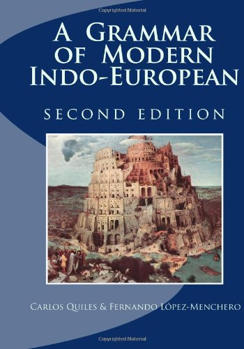 9781448682065: A Grammar of Modern Indo-European, Second Edition: Language and Culture, Writing System and Phonology, Morphology, Syntax, Texts and Dictionary