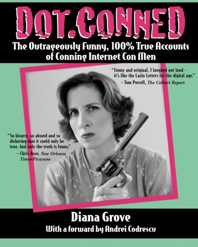 9781448682324: Dot.Conned: The Outrageously Funny, 100% True Accounts of Conning Internet Con Men