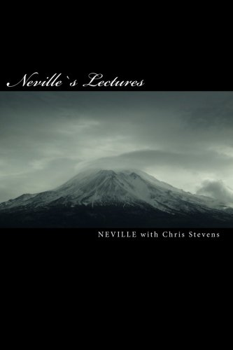 Nevilles Lectures: And Nevilles Book Feeling is the Secret: Chris Stevens
