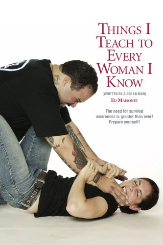 9781448683581: Things I Teach to Every Woman I Know.: Written by a 250 lb Man