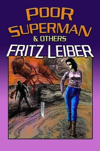 Poor Superman and Others (144868367X) by Fritz Leiber