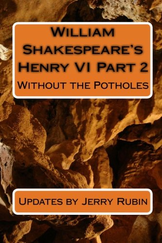 William Shakespeare's Henry VI Part 2: Without the Potholes (1448683920) by Jerry Rubin
