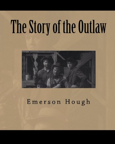 The Story of the Outlaw (1448684609) by Emerson Hough
