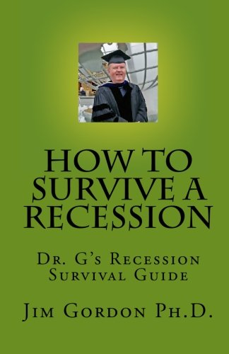 9781448684830: How To Survive A Recession: Dr.G's Recession Survival Guide