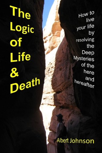 The Logic of Life and Death: How: Johnson, Albert