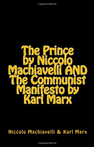 9781448686889: The Prince by Niccolo Machiavelli and The Communist Manifesto by Karl Marx