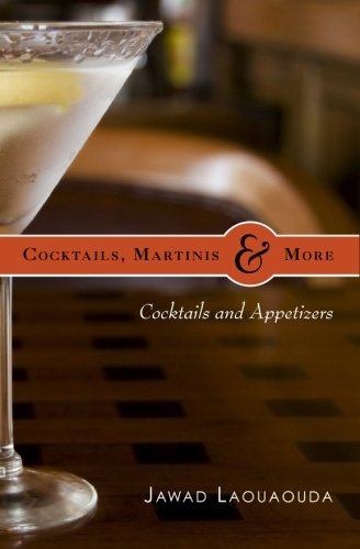 9781448688517: Cocktails, Martinis and More: Cocktails and Appetizers