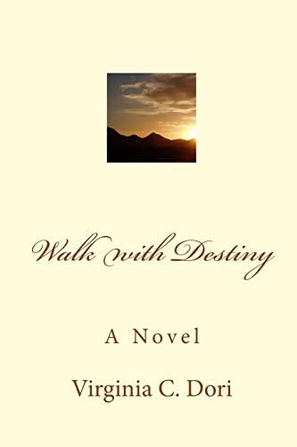 Walk with Destiny (Paperback): Virginia C Dori