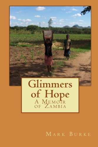 9781448690848: Glimmers of Hope: A Memoir of Zambia