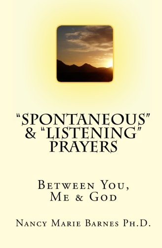 "9781448692910: ""Spontaneous"" & ""Listening"" Prayers: Between You, Me & God"