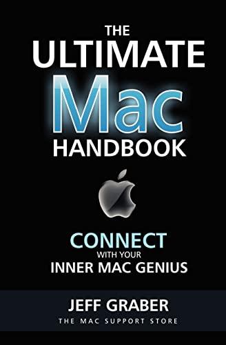 The Ultimate Mac Handbook: Connect with your inner Mac Genius!: Jeff Graber