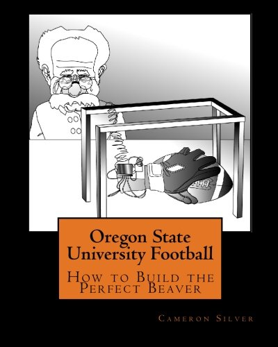 9781448695577: Oregon State University Football: How to Build the Perfect Beaver