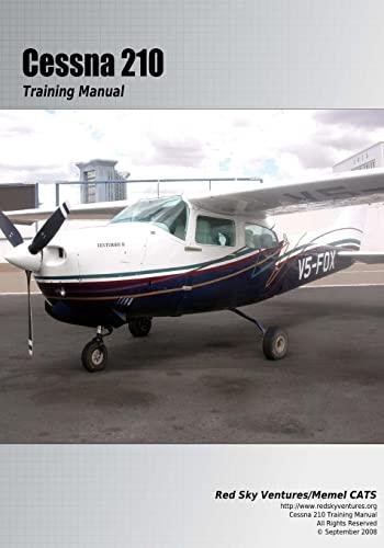 Cessna 210 Training Manual: Flight Training Manual (Volume 5): Bruckert, Danielle; Roud, Oleg