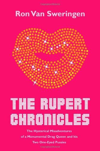 The Rupert Chronicles: The Hysterical Misadventures of: Van Sweringen, .