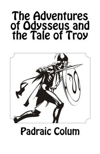 9781448699469: The Adventures of Odysseus and the Tale of Troy