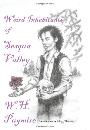 Weird Inhabitants of Sesqua Valley: W. H. Pugmire