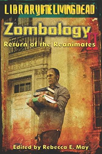 9781448699568: Zombology II: Return of the Reanimates - A Zombie Anthology