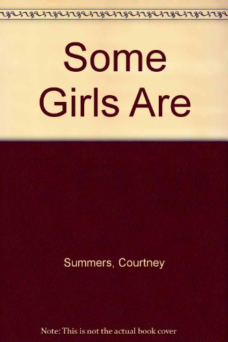 Some Girls Are