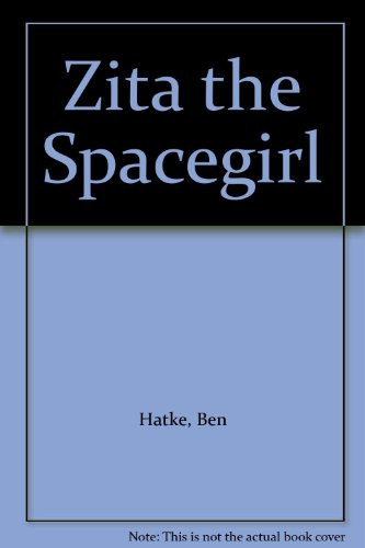 9781448768318: Zita the Spacegirl