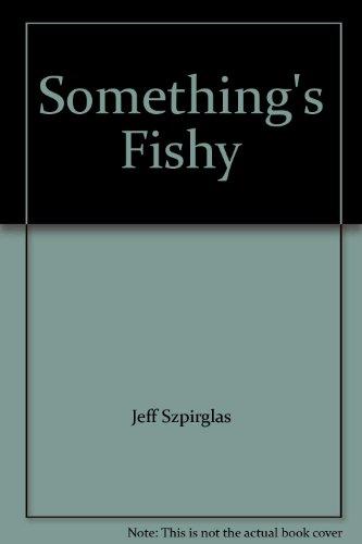 something s fishy szpirglas jeff whamond david