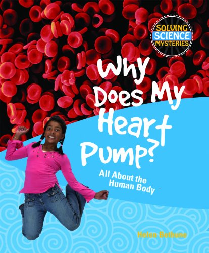 9781448804030: Why Does My Heart Pump? (Solving Science Mysteries)