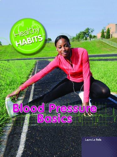 Blood Pressure Basics (Healthy Habits): La Bella, Laura