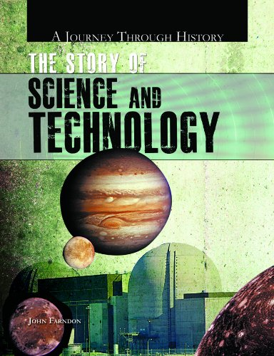 The Story of Science and Technology (Library Binding): John Farndon