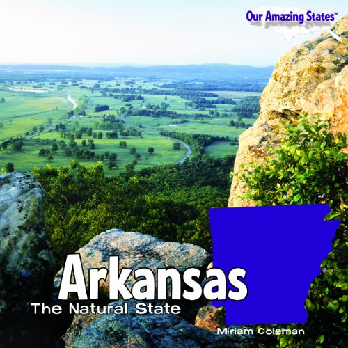 Arkansas: The Natural State (Library Binding): Miriam Coleman