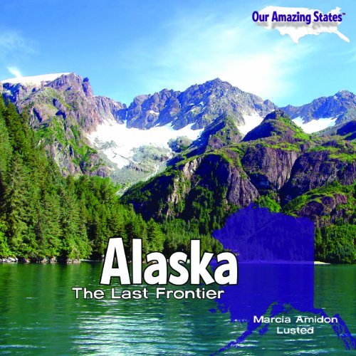 9781448806669: Alaska: The Last Frontier (Our Amazing States)
