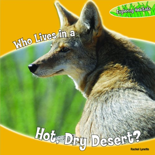 9781448806799: Who Lives in a Hot, Dry Desert? (Exploring Habitats)