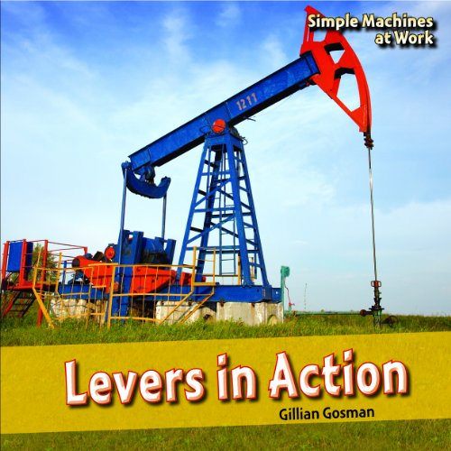 9781448806829: Levers in Action (Simple Machines at Work)