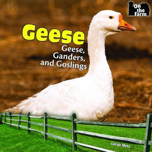 9781448806928: Geese: Geese, Ganders, and Goslings (On the Farm)