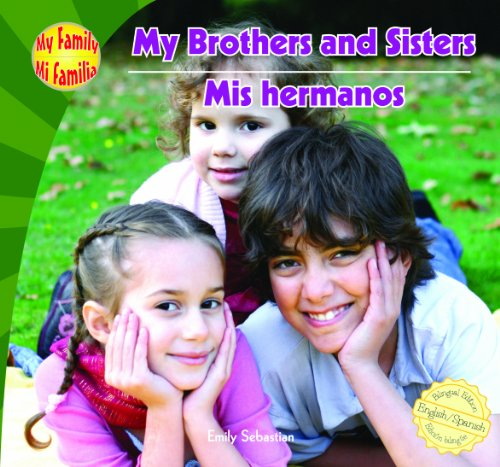 My Brothers and Sisters/Mis Hermanos (Library Binding): Emily Sebastian