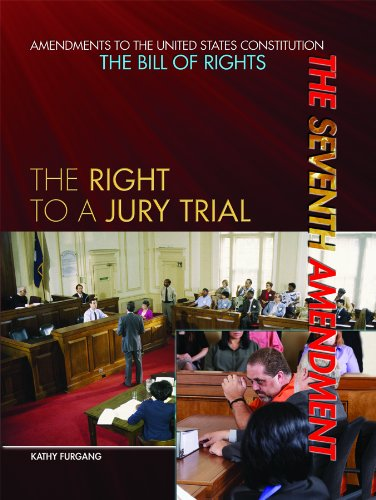 9781448812622: The Seventh Amendment: The Right to a Jury Trial (Amendments to the United States Constitution: the Bill of Rights)