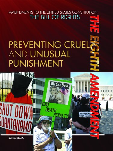 The Eighth Amendment: Preventing Cruel and Unusual Punishment (Amendments to the United States ...