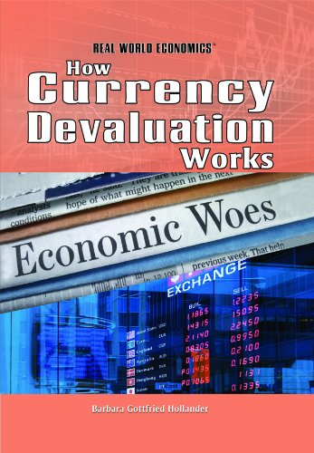 9781448812707: How Currency Devaluation Works (Real World Economics)