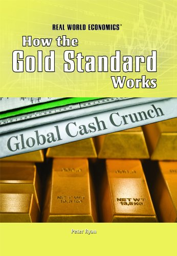 How the Gold Standard Works (Library Binding): Peter K. Ryan