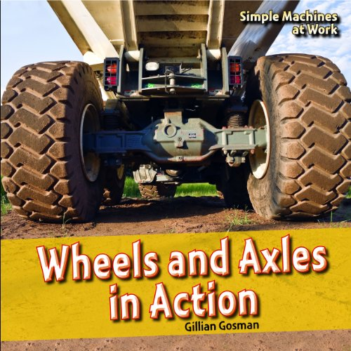9781448813018: Wheels and Axles in Action (Simple Machines at Work)