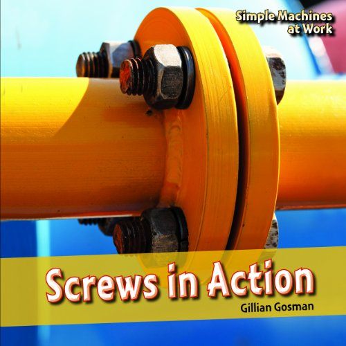 9781448813056: Screws in Action (Simple Machines at Work)