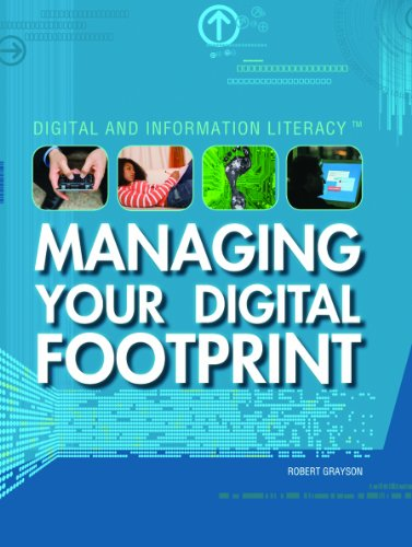 9781448813193: Managing Your Digital Footprint (Digital and Information Literacy)