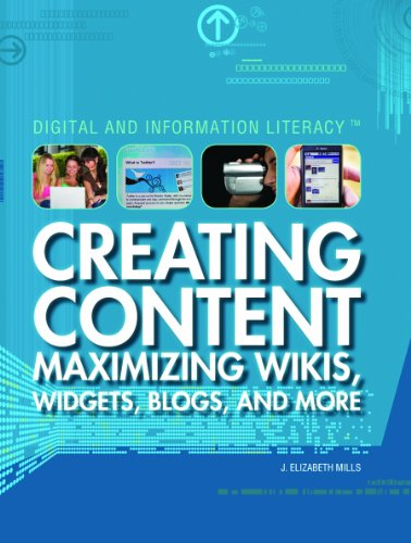 Creating Content: Maximizing Wikis, Widgets, Blogs, and More (Library Binding): J. Elizabeth Mills