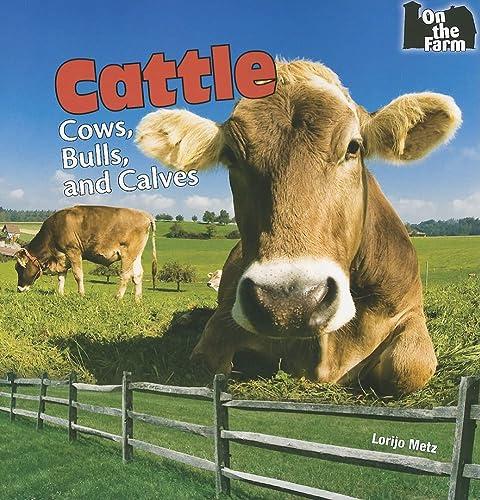 9781448813353: Cattle: Cows, Bulls, and Calves (On the Farm)