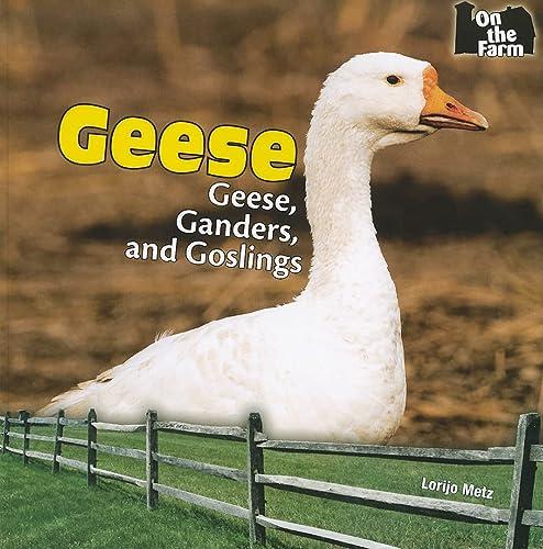 9781448813452: Geese: Geese, Ganders, and Goslings (On the Farm)