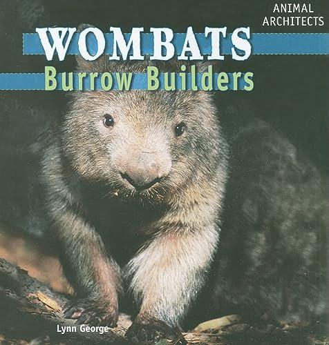 9781448813551: Wombats: Burrow Builders (Animal Architects)