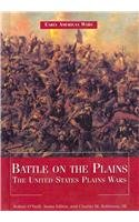 9781448813872: Early American Wars: Texas War of Independence, the American Revolutionary War, the War of 1812 the Fight for American Trade Rights, Battle on the Plains the United States Plains Wars
